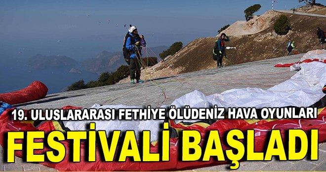19. Uluslararası Fethiye Ölüdeniz Hava Oyunları Festivali başladı
