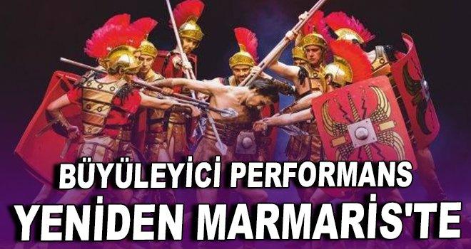 Büyüleyici performans yeniden Marmaris'te