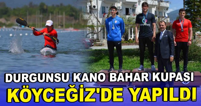 Durgunsu Kano Bahar Kupası Köyceğiz'de yapıldı