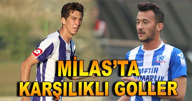 Milas'ta karşılıklı goller